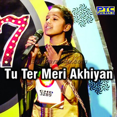 Tu Te Meri Akhiyan Di Neend - Voice Of Punjab - Karaoke Mp3