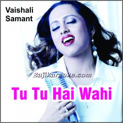 Tu Tu Hai Wahi Dil Ne Jisse - Remix - Karaoke Mp3