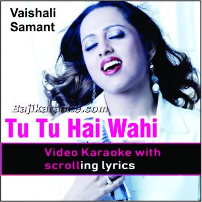 Tu Tu Hai Wahi Dil Ne Jisse - Remix - Video Karaoke Lyrics