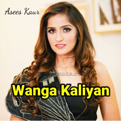 Wanga Kaaliyan - Karaoke Mp3
