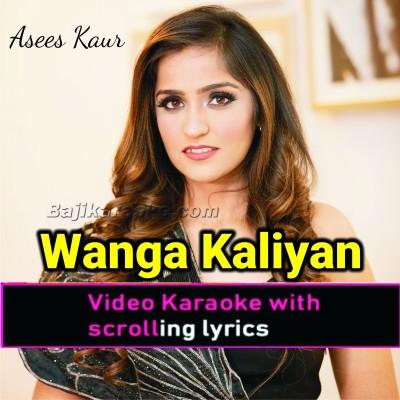 Wanga Kaaliyan - Video Karaoke Lyrics
