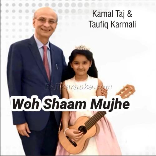 Woh Shaam Mujhe Yaad Aaye - Karaoke Mp3