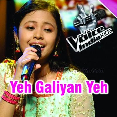Yeh Galiyan Ye Chaubara - The Voice Kids Perfomance - Karaoke Mp3
