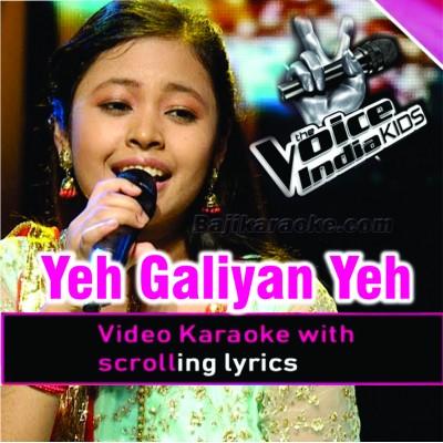 Yeh Galiyan Ye Chaubara - The Voice Kids Perfomance - Video Karaoke Lyrics