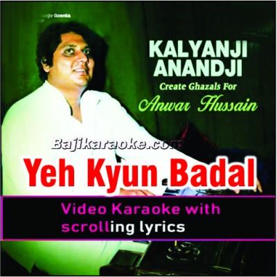 Yeh Kyun Badal Gaye Tevar - Video Karaoke Lyrics
