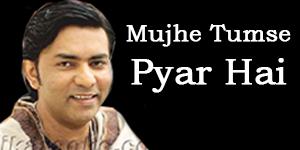 Mujhe Tumse Pyar Hai