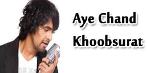 Aye Chand Khoobsurat