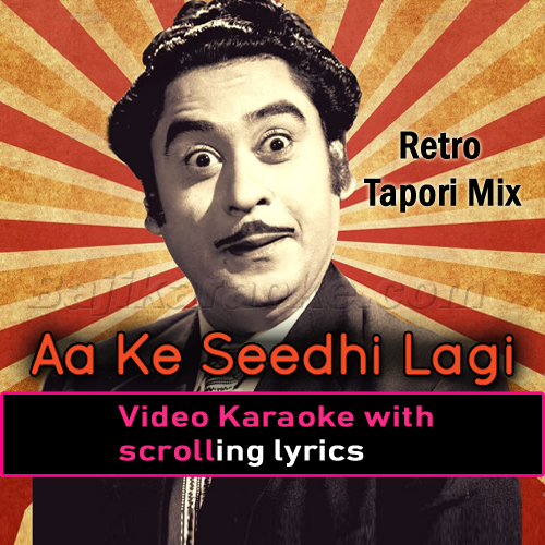 Aa Ke Seedi Lagi - Retro Tapori Mix - Video Karaoke Lyrics