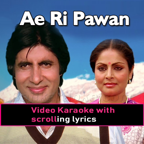 Ae Ri Pawan Dhunde Kise Tera Mann - Video Karaoke Lyrics