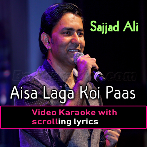 Aisa Laga Koi Paas Hai - Video Karaoke Lyrics