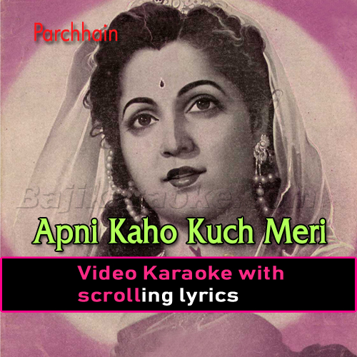 Apni Kaho Kuch Meri Suno - Video Karaoke Lyrics