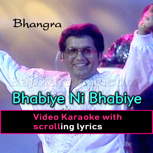 Bhabiye Ni Bhabiye - Video Karaoke Lyrics