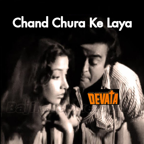 Chand Chura Ke Laya Hoon - Karaoke Mp3