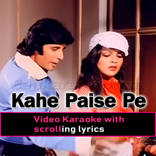 Kahe Paise Pe Itna - Video Karaoke Lyrics