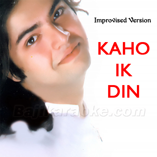 Kaho Ik Din - Improvised Version - Karaoke Mp3