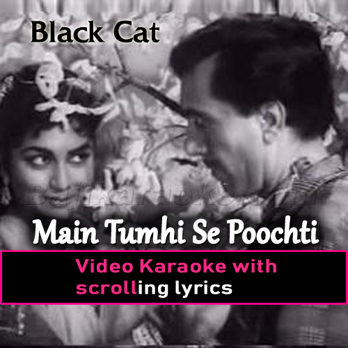 Main Tumhi Se Poochhti Hoon - Video Karaoke Lyrics