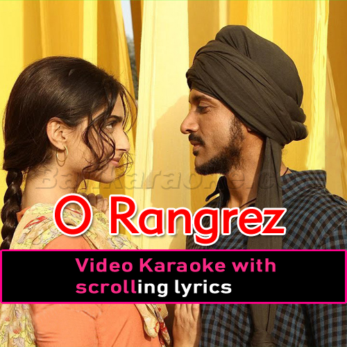 O Rangrez - Video Karaoke Lyrics