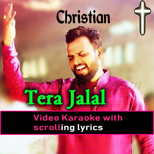 Tera Jalal - Christian - Video Karaoke Lyrics