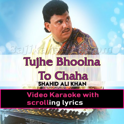 Tujhe Bhoolna To Chaha - Video Karaoke Lyrics