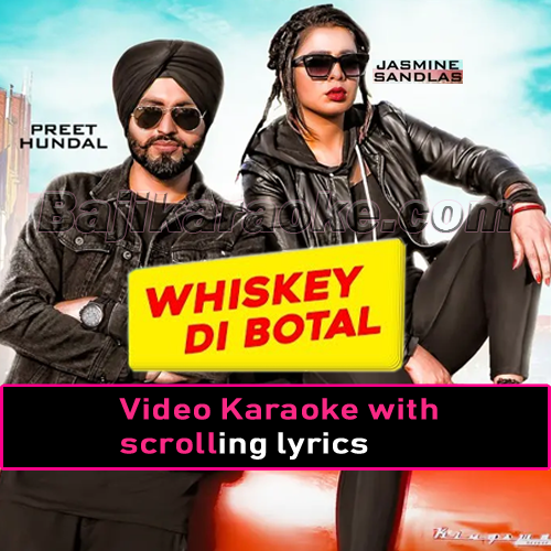 Whiskey Di Botal - Video Karaoke Lyrics