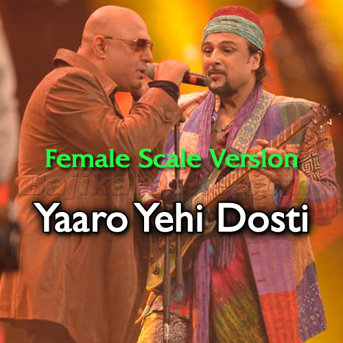 Yaaro Yehi Dosti Hai - Female Scale Version - Karaoke Mp3