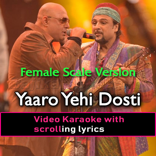 Yaaro Yehi Dosti Hai - Female Scale Version - Video Karaoke Lyrics